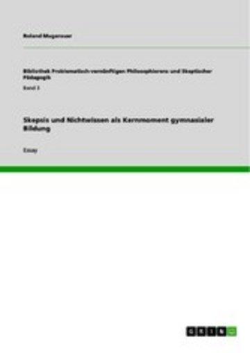 eBook Skepsis und Nichtwissen als Kernmoment gymnasialer Bildung Cover
