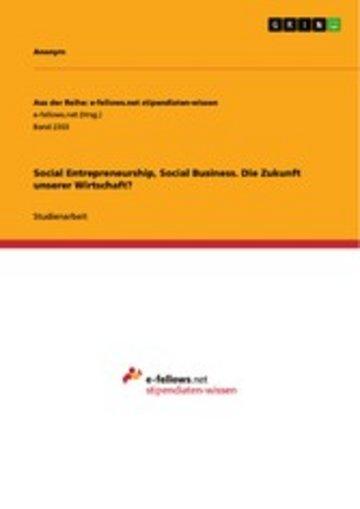 eBook Social Entrepreneurship, Social Business. Die Zukunft unserer Wirtschaft? Cover