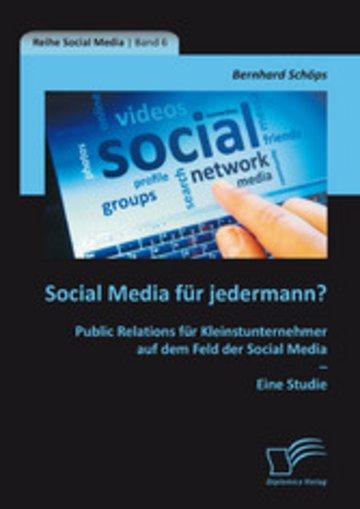 eBook Social Media für jedermann? Public Relations für Kleinstunternehmer auf dem Feld der Social Media - Eine Studie Cover