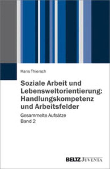 eBook Soziale Arbeit und Lebensweltorientierung: Handlungskompetenz und Arbeitsfelder Cover