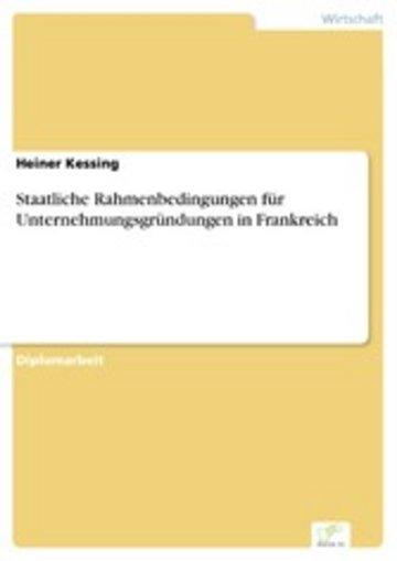 eBook Staatliche Rahmenbedingungen für Unternehmungsgründungen in Frankreich Cover