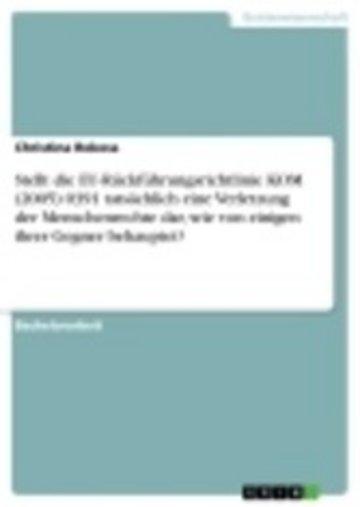 eBook Stellt die EU-Rückführungsrichtlinie KOM (2005) 0391 tatsächlich eine Verletzung der Menschenrechte dar, wie von einigen ihrer Gegner behauptet? Cover