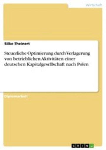 eBook Steuerliche Optimierung durch Verlagerung von betrieblichen Aktivitäten einer deutschen Kapitalgesellschaft nach Polen Cover