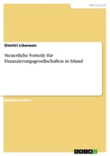 eBook Steuerliche Vorteile für Finanzierungsgesellschaften in Irland Cover