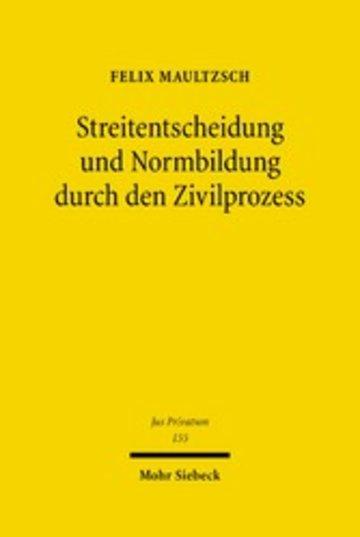 eBook Streitentscheidung und Normbildung durch den Zivilprozess Cover