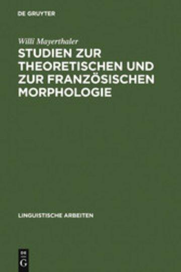 eBook Studien zur theoretischen und zur französischen Morphologie Cover
