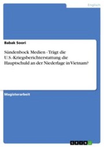 eBook Sündenbock Medien - Trägt die U.S.-Kriegsberichterstattung die Hauptschuld an der Niederlage in Vietnam? Cover