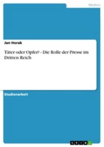 eBook Täter oder Opfer? - Die Rolle der Presse im Dritten Reich Cover