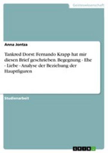 eBook Tankred Dorst: Fernando Krapp hat mir diesen Brief geschrieben. Begegnung - Ehe - Liebe - Analyse der Beziehung der Hauptfiguren Cover