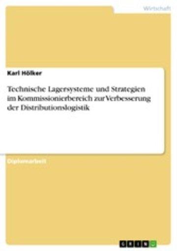 eBook Technische Lagersysteme und Strategien im Kommissionierbereich zur Verbesserung der Distributionslogistik Cover