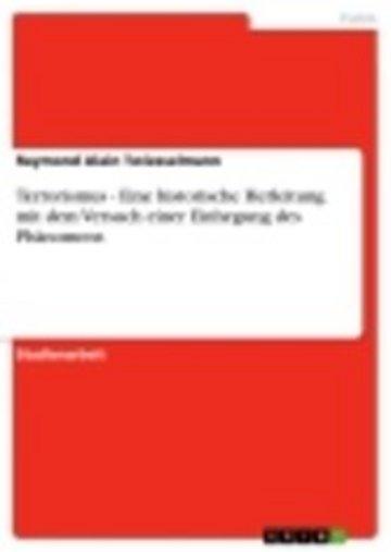 eBook Terrorismus - Eine historische Herleitung mit dem Versuch einer Einhegung des Phänomens Cover
