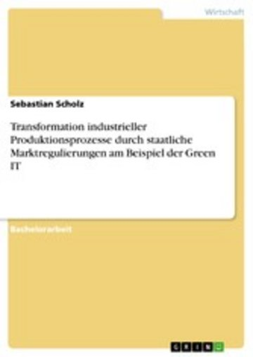 eBook Transformation industrieller Produktionsprozesse durch staatliche Marktregulierungen am Beispiel der Green IT Cover