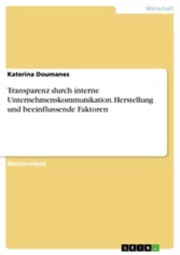 eBook Transparenz durch interne Unternehmenskommunikation. Herstellung und beeinflussende Faktoren Cover