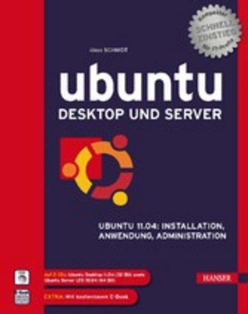 eBook Ubuntu Desktop und Server - Ubuntu 11.04: Installation, Anwendung, Administration Cover