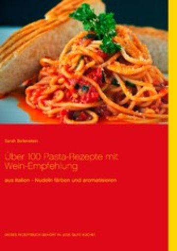 eBook Über 100 Pasta-Rezepte mit Wein-Empfehlung Cover