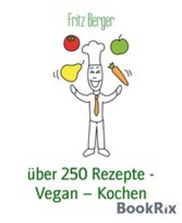eBook über 250 Rezepte - Vegan - Kochen Cover