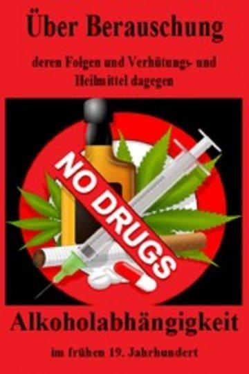 eBook Über Berauschung, deren Folgen und Verhütungs- und Heilmittel dagegen. Alkoholsucht Cover