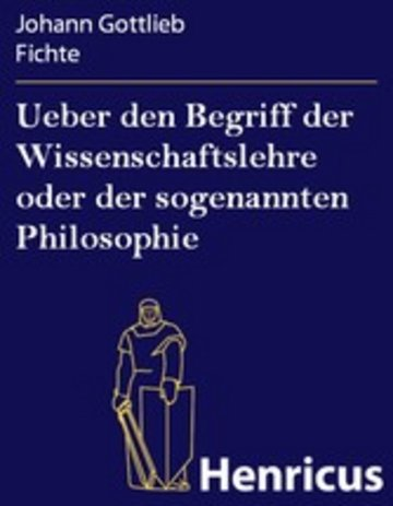 eBook Ueber den Begriff der Wissenschaftslehre oder der sogenannten Philosophie Cover