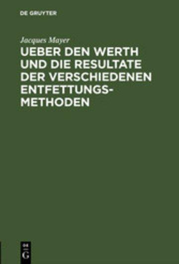 eBook Ueber den Werth und die Resultate der verschiedenen Entfettungsmethoden Cover