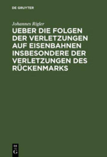 eBook Ueber die Folgen der Verletzungen auf Eisenbahnen insbesondere der Verletzungen des Rückenmarks Cover