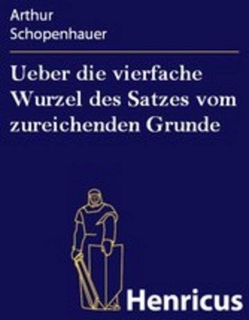 eBook Ueber die vierfache Wurzel des Satzes vom zureichenden Grunde Cover