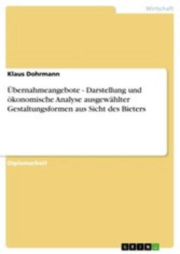 eBook Übernahmeangebote - Darstellung und ökonomische Analyse ausgewählter Gestaltungsformen aus Sicht des Bieters Cover