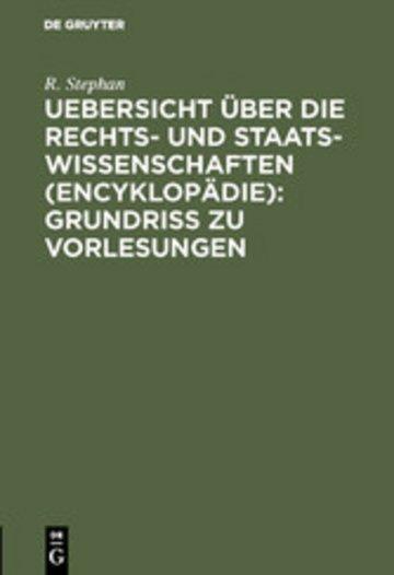 eBook Uebersicht über die Rechts- und Staatswissenschaften (Encyklopädie): Grundriss zu Vorlesungen Cover