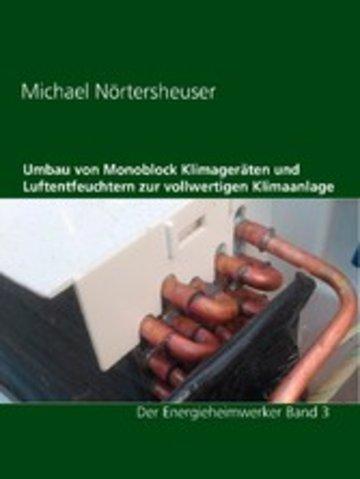 eBook Umbau von Monoblock Klimageräten und Luftentfeuchtern zur vollwertigen Klimaanlage Cover