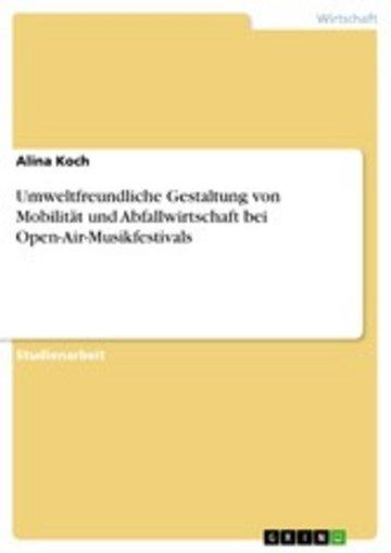 eBook Umweltfreundliche Gestaltung von Mobilität und Abfallwirtschaft bei Open-Air-Musikfestivals Cover