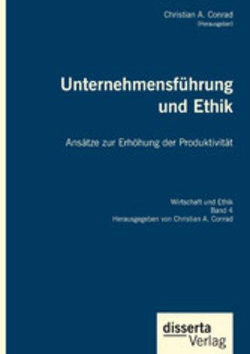 eBook Unternehmensführung und Ethik. Ansätze zur Erhöhung der Produktivität Cover