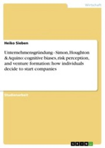 eBook Unternehmensgründung - Simon, Houghton & Aquino: cognitive biases, risk perception, and venture formation: how individuals decide to start companies Cover