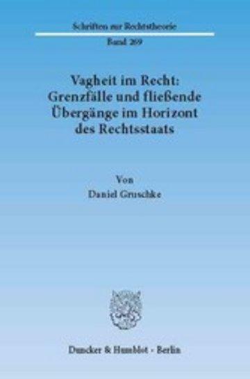 eBook Vagheit im Recht: Grenzfälle und fließende Übergänge im Horizont des Rechtsstaats. Cover
