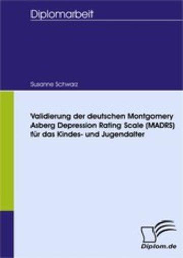 eBook Validierung der deutschen Montgomery Asberg Depression Rating Scale (MADRS) für das Kindes- und Jugendalter Cover