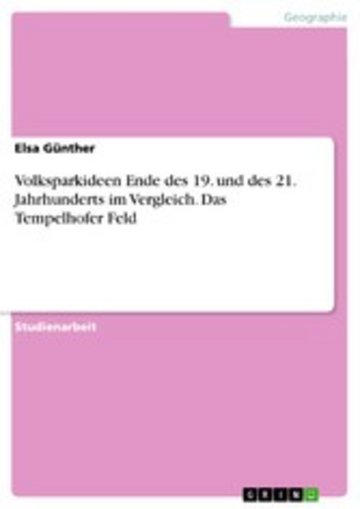 eBook Volksparkideen Ende des 19. und des 21. Jahrhunderts im Vergleich. Das Tempelhofer Feld Cover