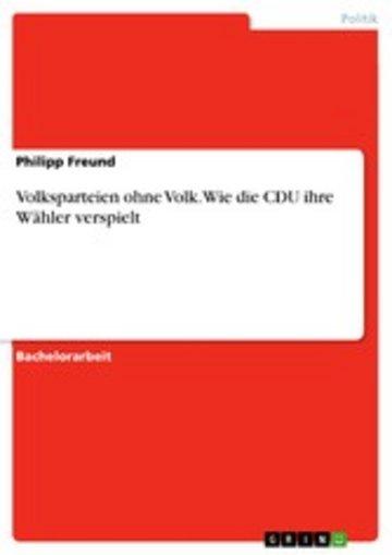eBook Volksparteien ohne Volk. Wie die CDU ihre Wähler verspielt Cover