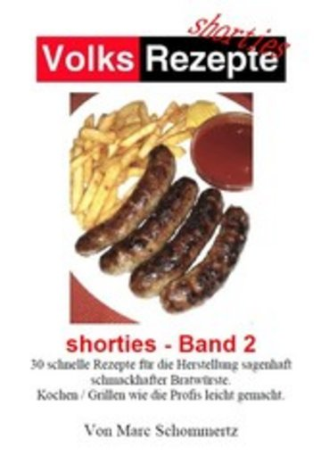 eBook Volksrezepte - Shorties 2 : Bratwurst Rezepte Cover