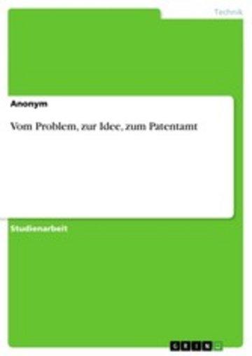 eBook Vom Problem, zur Idee, zum Patentamt Cover