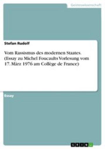 eBook Vom Rassismus des modernen Staates. (Essay zu Michel Foucaults Vorlesung vom 17. März 1976 am Collège de France) Cover