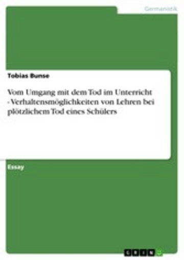 eBook Vom Umgang mit dem Tod im Unterricht - Verhaltensmöglichkeiten von Lehren bei plötzlichem Tod eines Schülers Cover