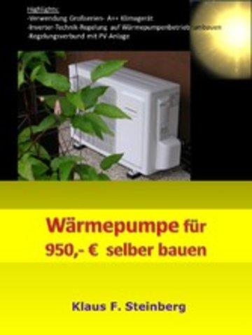 Berühmt Wärmepumpe für 950,- € selber bauen von Klaus F. Steinberg - PDF SR83