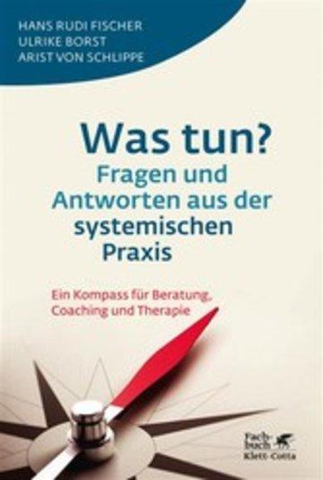 eBook Was tun? Fragen und Antworten aus der systemischen Praxis Cover
