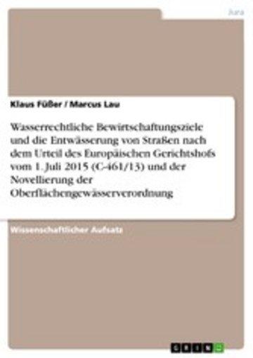 eBook Wasserrechtliche Bewirtschaftungsziele und die Entwässerung von Straßen nach dem Urteil des Europäischen Gerichtshofs vom 1. Juli 2015 (C-461/13) und der Novellierung der Oberflächengewässerverordnung Cover
