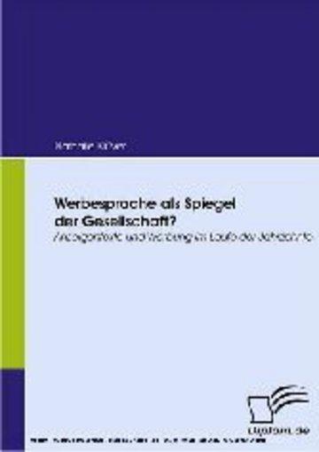 eBook Werbesprache als Spiegel der Gesellschaft? Anzeigentexte und Werbung im Laufe der Jahrzehnte Cover