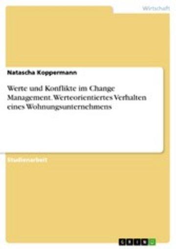 eBook Werte und Konflikte im Change Management. Werteorientiertes Verhalten eines Wohnungsunternehmens Cover