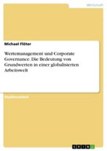eBook Wertemanagement und Corporate Governance. Die Bedeutung von Grundwerten in einer globalisierten Arbeitswelt Cover