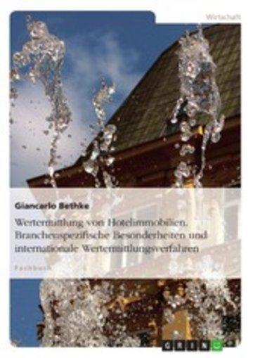 eBook Wertermittlung von Hotelimmobilien. Branchenspezifische Besonderheiten und internationale Wertermittlungsverfahren Cover