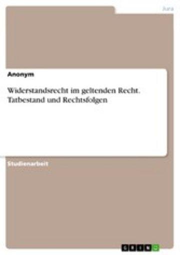 eBook Widerstandsrecht im geltenden Recht. Tatbestand und Rechtsfolgen Cover