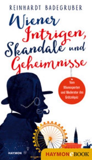 eBook Wiener Intrigen, Skandale und Geheimnisse Cover
