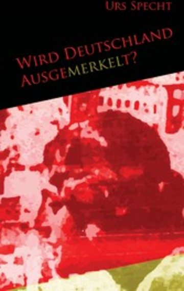 eBook Wird Deutschland ausgemerkelt? Cover