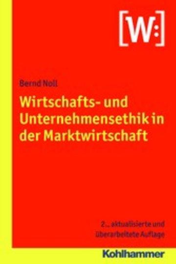 eBook Wirtschafts- und Unternehmensethik in der Marktwirtschaft Cover